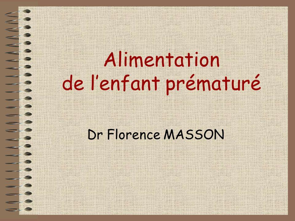 Alimentation de lenfant prématuré Dr Florence MASSON
