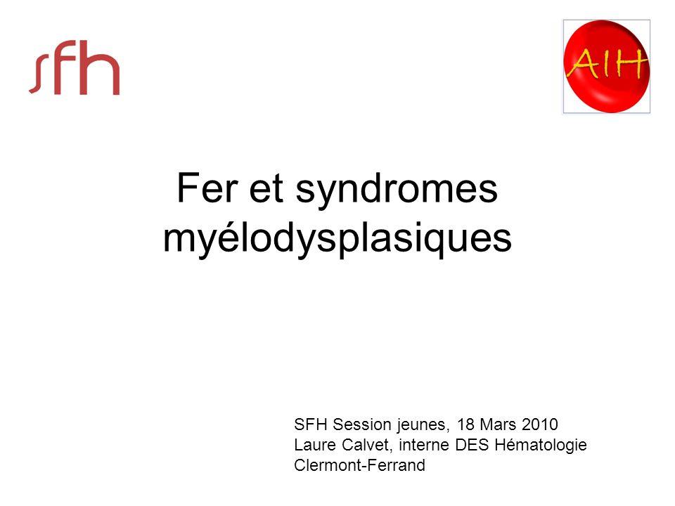 178 syndromes myélodysplasiques 60% IPSS faible–Int 1 28 patients : ferritine > 2000 ng/ml 22 patients : surcharge en fer clinique 18 patients : traitement chélateur (déféroxamine) Deux éléments significatifs pour la survie : - IPSS(p<0.008) - traitement chélateur(p<0.02 ) Leitch HA et All (Blood 2006,Abst249) Impact de la déféroxamine sur la survie