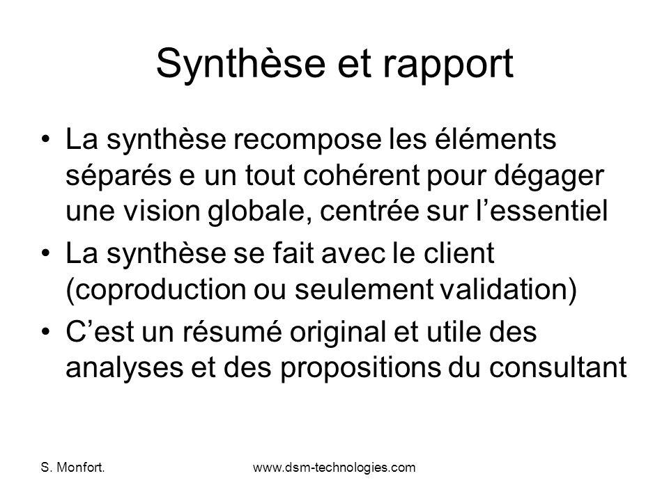 S. Monfort.www.dsm-technologies.com Synthèse et rapport La synthèse recompose les éléments séparés e un tout cohérent pour dégager une vision globale,