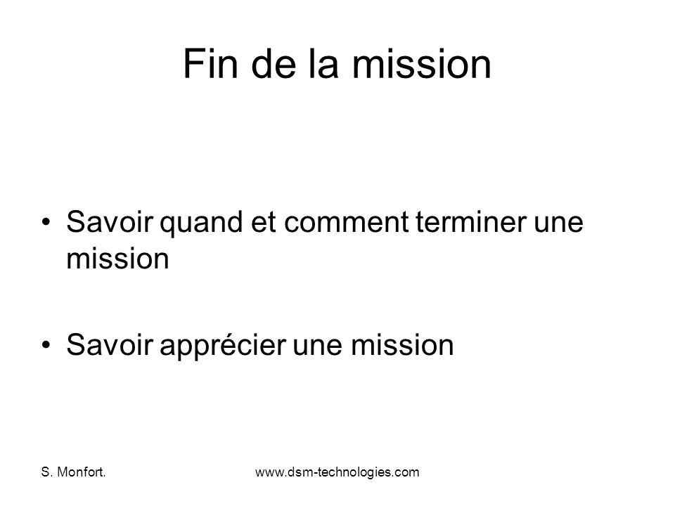 S. Monfort.www.dsm-technologies.com Fin de la mission Savoir quand et comment terminer une mission Savoir apprécier une mission