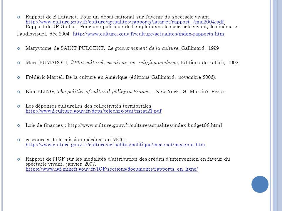 Rapport de B.Latarjet, Pour un débat national sur lavenir du spectacle vivant, http://www.culture.gouv.fr/culture/actualites/rapports/latarjet/rapport