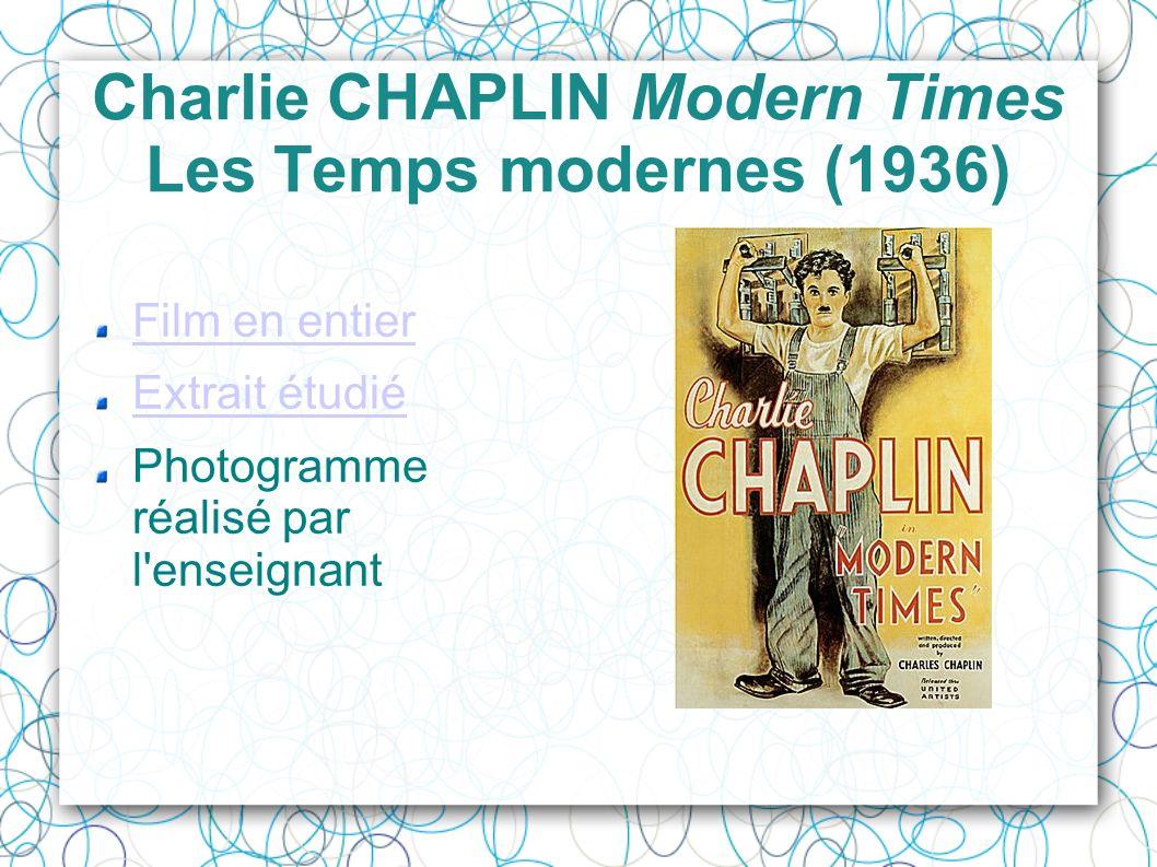 Charlie CHAPLIN Modern Times Les Temps modernes (1936) Film en entier Extrait étudié Photogramme réalisé par l'enseignant