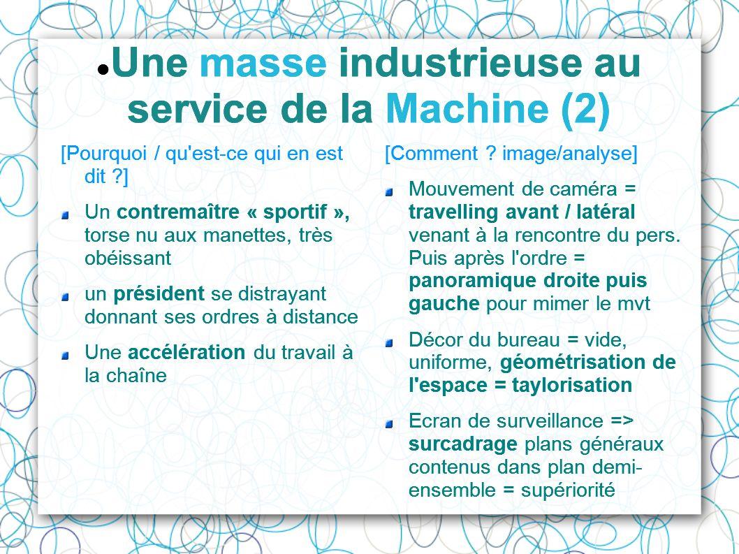 Une masse industrieuse au service de la Machine (2) [Pourquoi / qu'est-ce qui en est dit ?] Un contremaître « sportif », torse nu aux manettes, très o