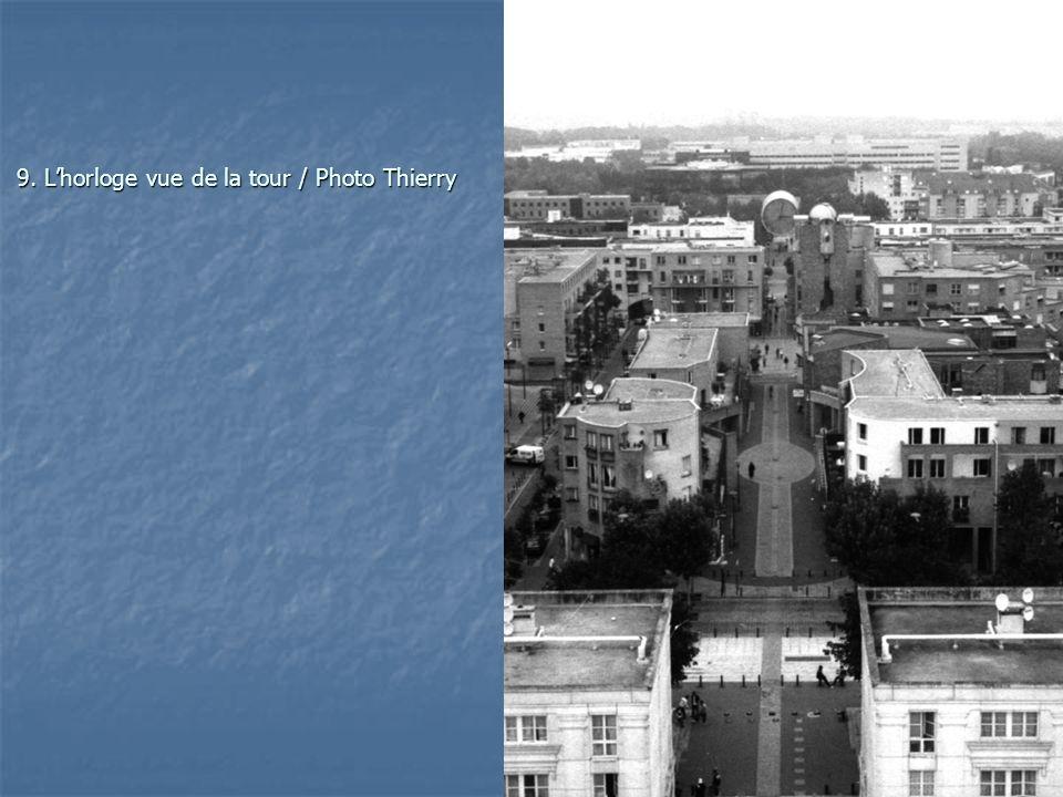 9. Lhorloge vue de la tour / Photo Thierry
