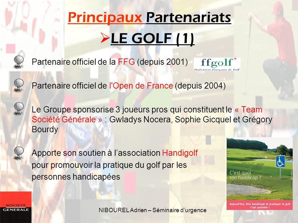 NIBOUREL Adrien – Séminaire durgence Partenaire officiel de la FFG (depuis 2001) Partenaire officiel de l'Open de France (depuis 2004) Le Groupe spons