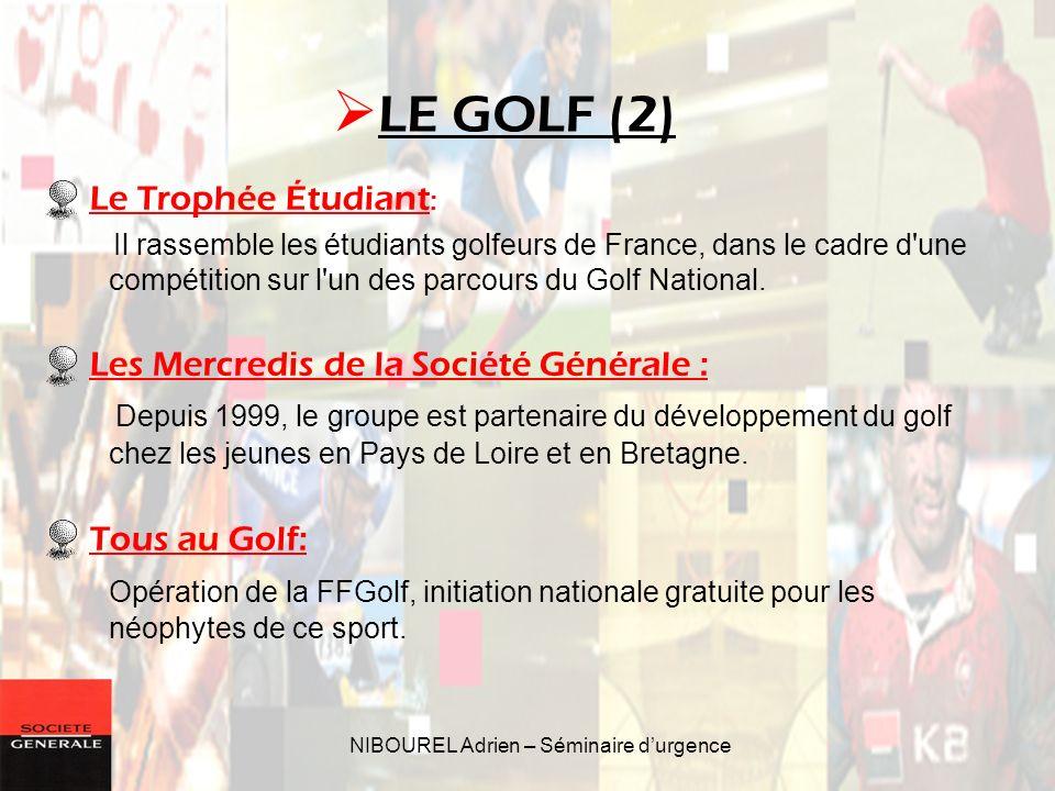 NIBOUREL Adrien – Séminaire durgence Le Trophée Étudiant : Il rassemble les étudiants golfeurs de France, dans le cadre d'une compétition sur l'un des