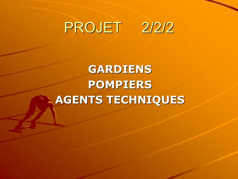 PROJET 2/2/2 GARDIENSPOMPIERS AGENTS TECHNIQUES