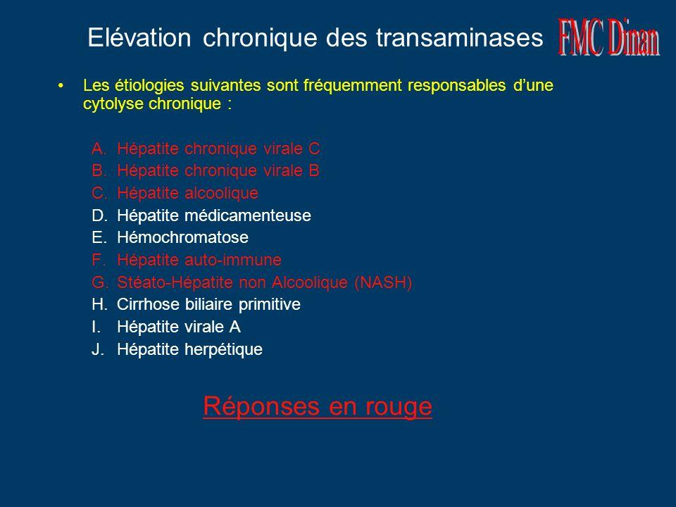 Elévation chronique des transaminases Les étiologies suivantes sont fréquemment responsables dune cytolyse chronique : A.Hépatite chronique virale C B