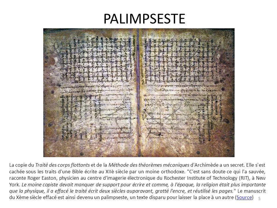 PALIMPSESTE La copie du Traité des corps flottants et de la Méthode des théorèmes mécaniques d'Archimède a un secret. Elle s'est cachée sous les trait
