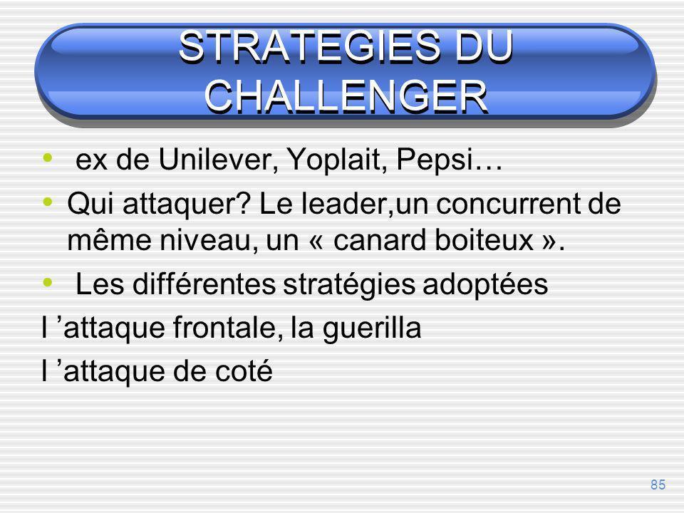 84 LE CHALLENGER La réussite et la conservation suivent les mêmes règles que celles du leader.