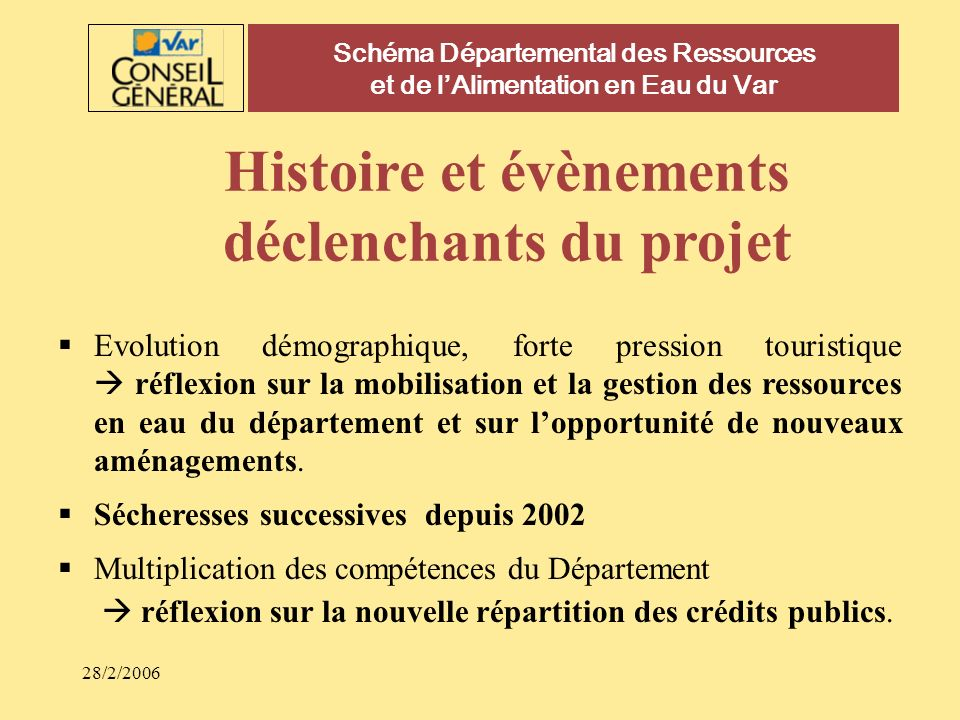28/2/2006 Histoire et évènements déclenchants du projet Evolution démographique, forte pression touristique réflexion sur la mobilisation et la gestio