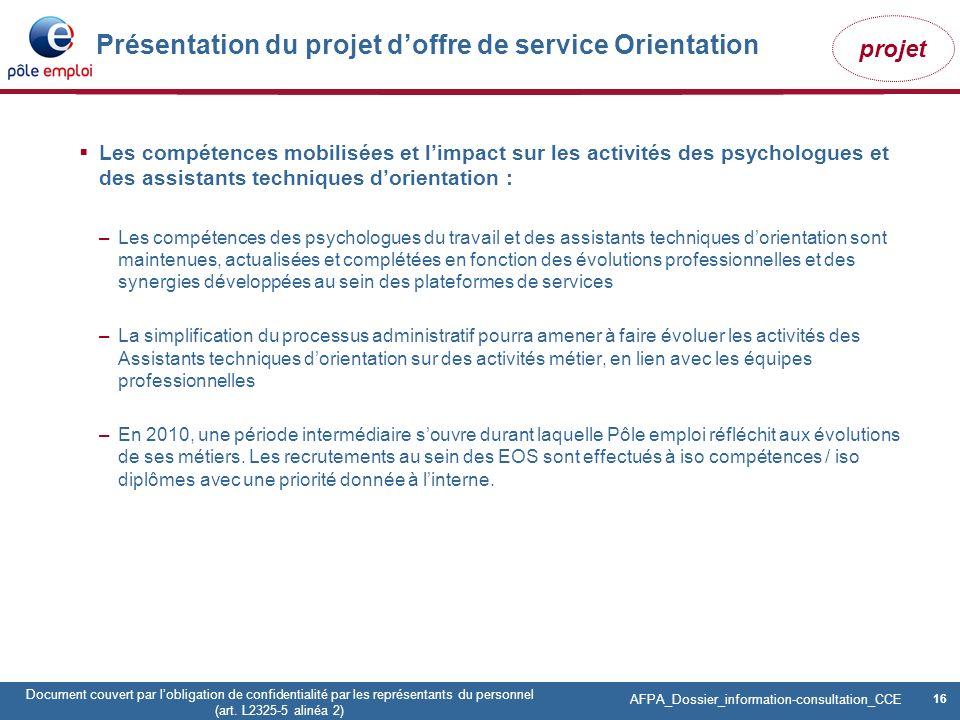 16 Pôle emploi Centre Fiches des instances Version Codir du 9 janvier 2009 16 Document couvert par lobligation de confidentialité par les représentant