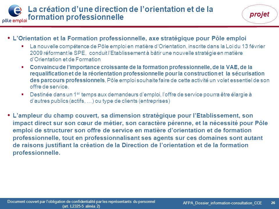 26 Pôle emploi Centre Fiches des instances Version Codir du 9 janvier 2009 26 Document couvert par lobligation de confidentialité par les représentant