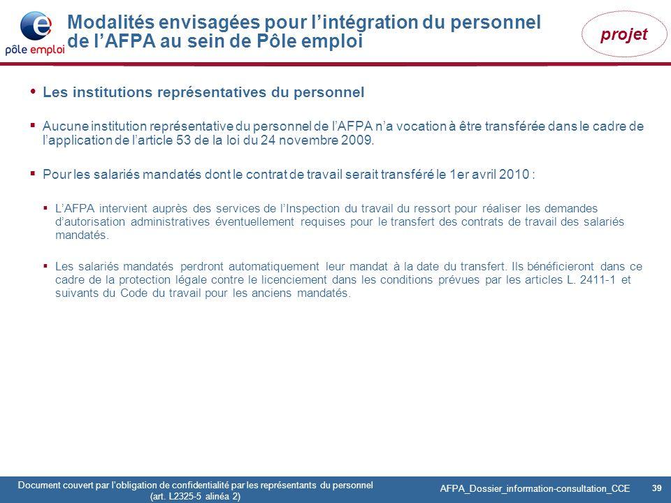 39 Pôle emploi Centre Fiches des instances Version Codir du 9 janvier 2009 39 Document couvert par lobligation de confidentialité par les représentant