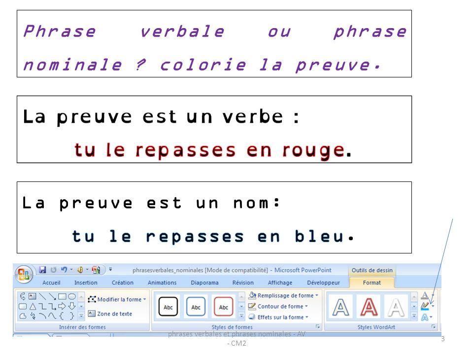 Phrase verbale ou phrase nominale ? colorie la preuve. 3 phrases verbales et phrases nominales - AV - CM2