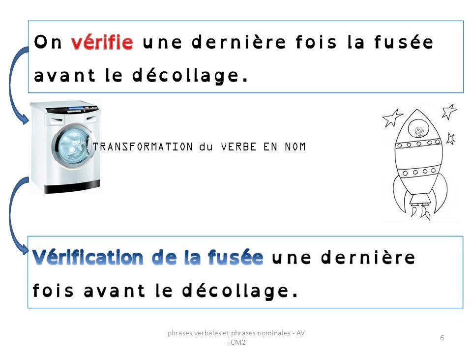 TRANSFORMATION du VERBE EN NOM 6 phrases verbales et phrases nominales - AV - CM2