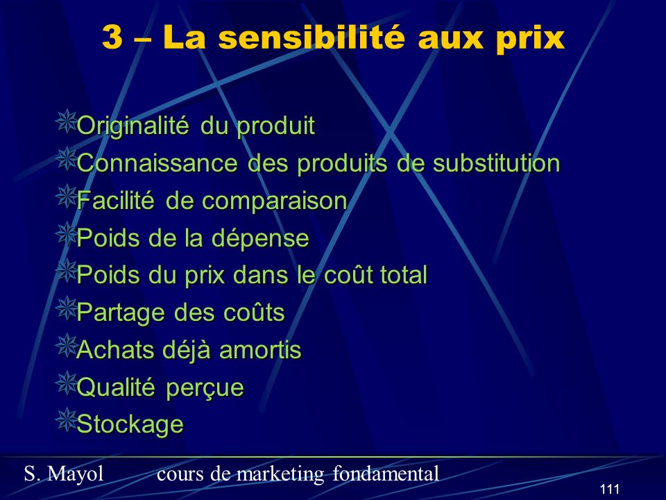 S. Mayolcours de marketing fondamental 111 Originalité du produit Originalité du produit Connaissance des produits de substitution Connaissance des pr