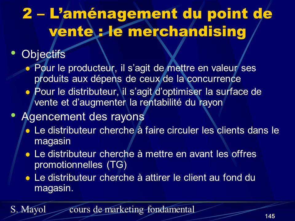 S. Mayolcours de marketing fondamental 145 Objectifs Pour le producteur, il sagit de mettre en valeur ses produits aux dépens de ceux de la concurrenc