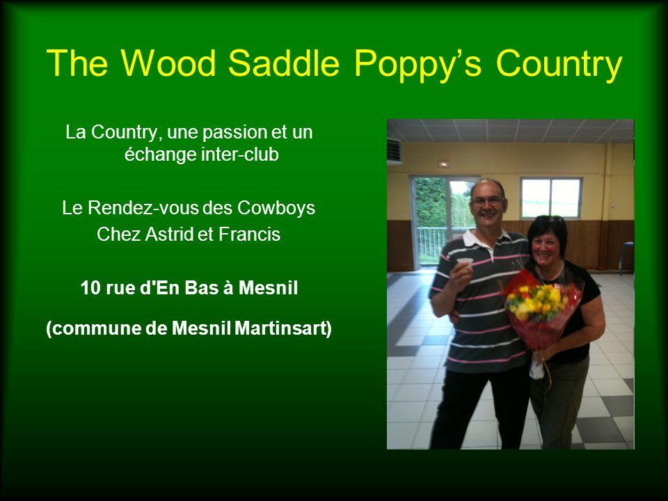 The Wood Saddle Poppys Country La Country, une passion et un échange inter-club Le Rendez-vous des Cowboys Chez Astrid et Francis 10 rue d'En Bas à Me