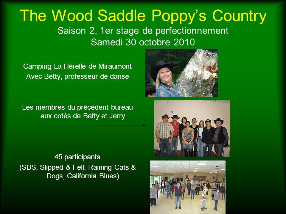 The Wood Saddle Poppys Country Saison 2, 1er stage de perfectionnement Samedi 30 octobre 2010 Camping La Hérelle de Miraumont Avec Betty, professeur d