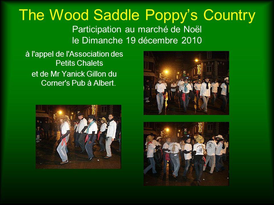The Wood Saddle Poppys Country Participation au marché de Noël le Dimanche 19 décembre 2010 à l'appel de l'Association des Petits Chalets et de Mr Yan