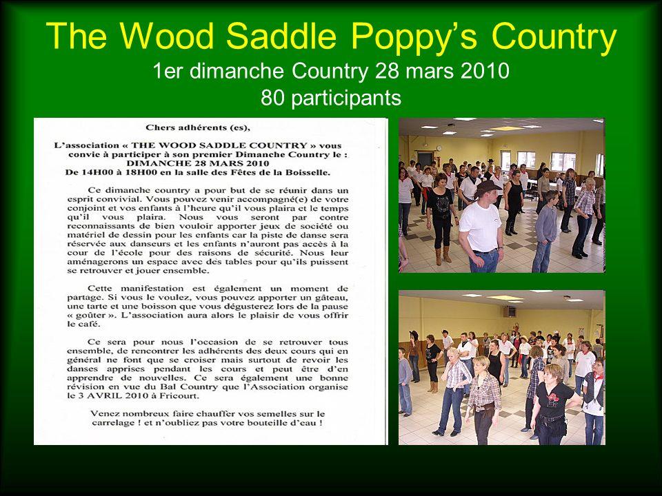 The Wood Saddle Poppys Country Notre 1er bal privé Country à Fricourt Samedi 3 avril 2010 210 personnes présentes Les danseurs sur la piste Notre Saloon