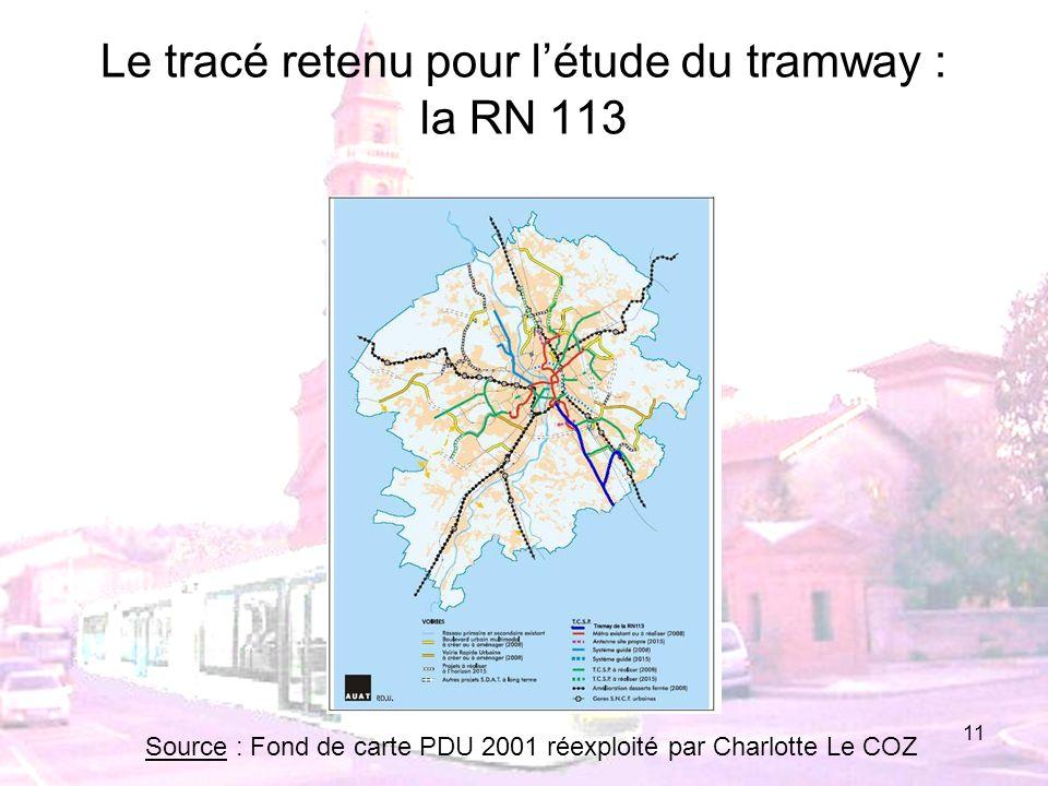 11 Le tracé retenu pour létude du tramway : la RN 113 Source : Fond de carte PDU 2001 réexploité par Charlotte Le COZ
