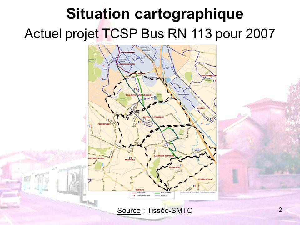 2 Situation cartographique Actuel projet TCSP Bus RN 113 pour 2007 Source : Tisséo-SMTC