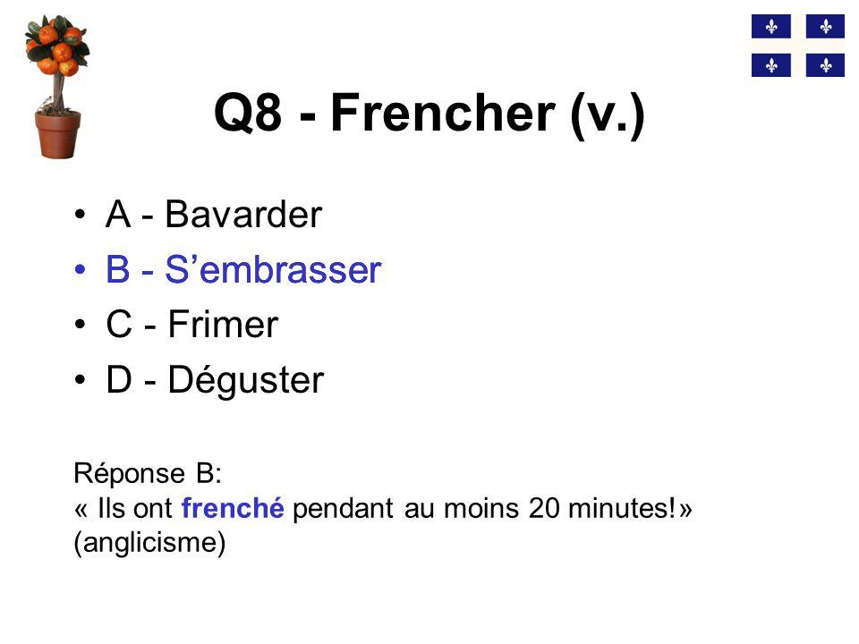 Q7 - Une guidoune (n.f.) A - Une prostituée B - Un guidon C - Une bergère D - Une chanson Réponse A: « Cest une rue à guidounes.