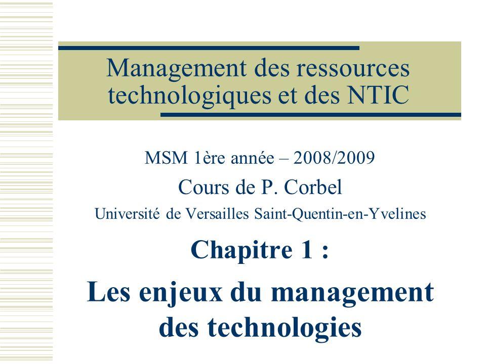Management des ressources technologiques et des NTIC MSM 1ère année – 2008/2009 Cours de P. Corbel Université de Versailles Saint-Quentin-en-Yvelines
