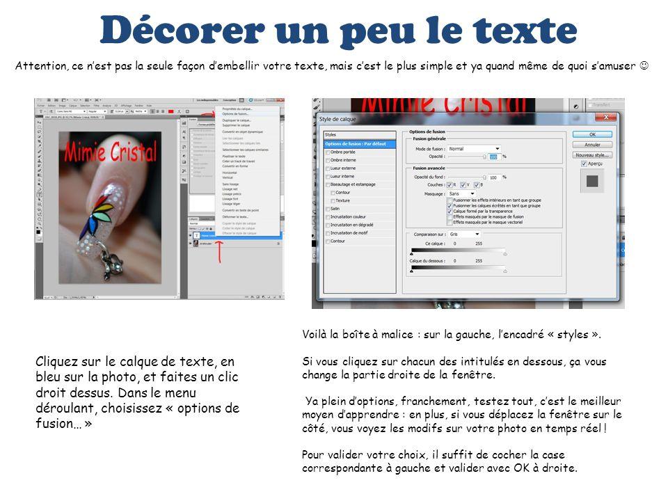Décorer un peu le texte Attention, ce nest pas la seule façon dembellir votre texte, mais cest le plus simple et ya quand même de quoi samuser Cliquez
