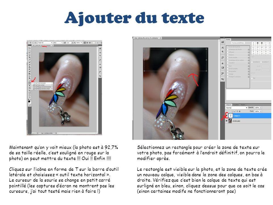 Ajouter du texte Maintenant quon y voit mieux (la photo est à 92,7% de sa taille réelle, cest souligné en rouge sur la photo) on peut mettre du texte
