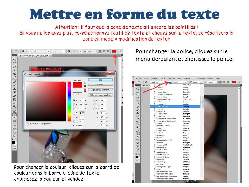 Mettre en forme du texte Pour changer la couleur, cliquez sur le carré de couleur dans la barre dicône de texte, choisissez la couleur et validez. Pou