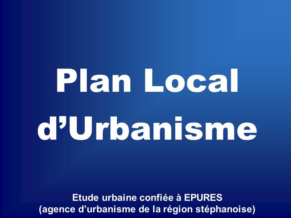 Plan Local dUrbanisme Etude urbaine confiée à EPURES (agence durbanisme de la région stéphanoise)
