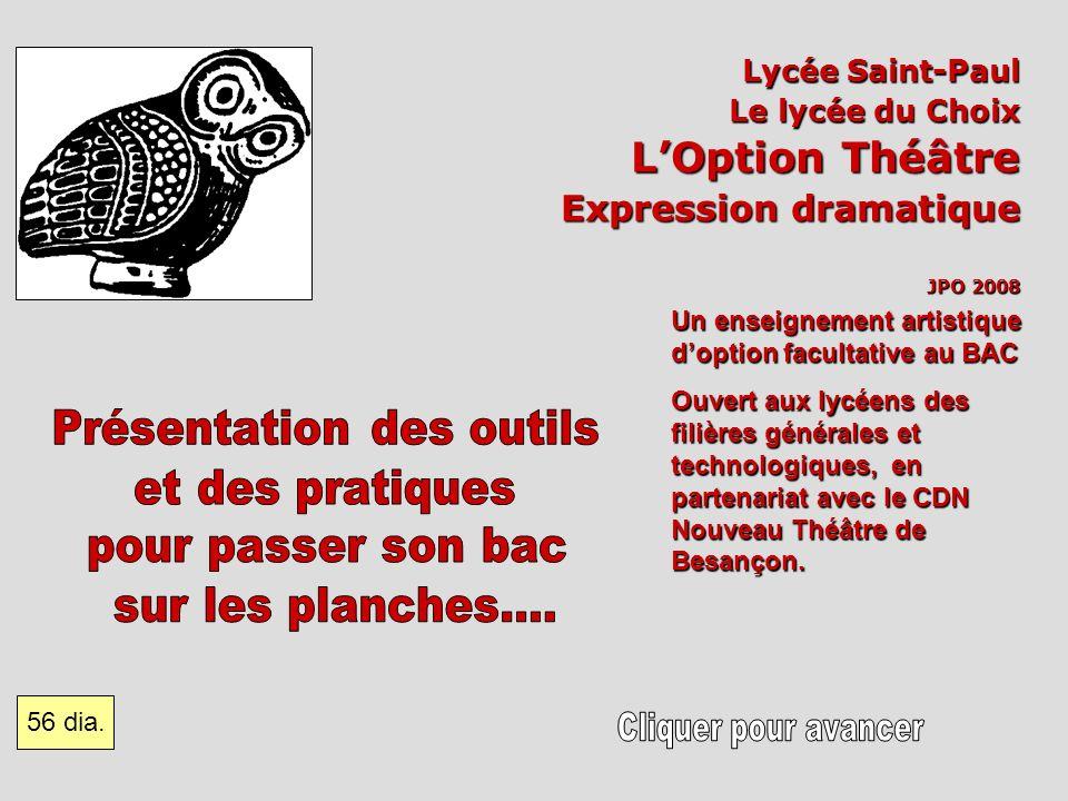 Lycée Saint-Paul Le lycée du Choix LOption Théâtre Expression dramatique JPO 2008 Un enseignement artistique doption facultative au BAC Ouvert aux lyc