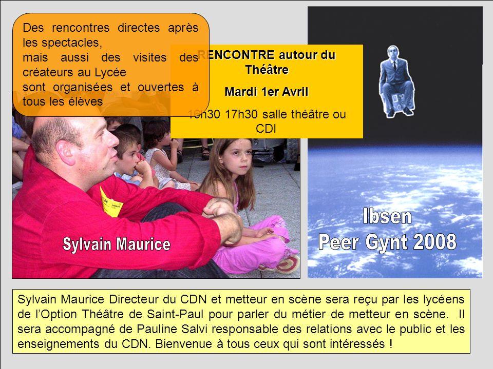 Sylvain Maurice Directeur du CDN et metteur en scène sera reçu par les lycéens de lOption Théâtre de Saint-Paul pour parler du métier de metteur en sc