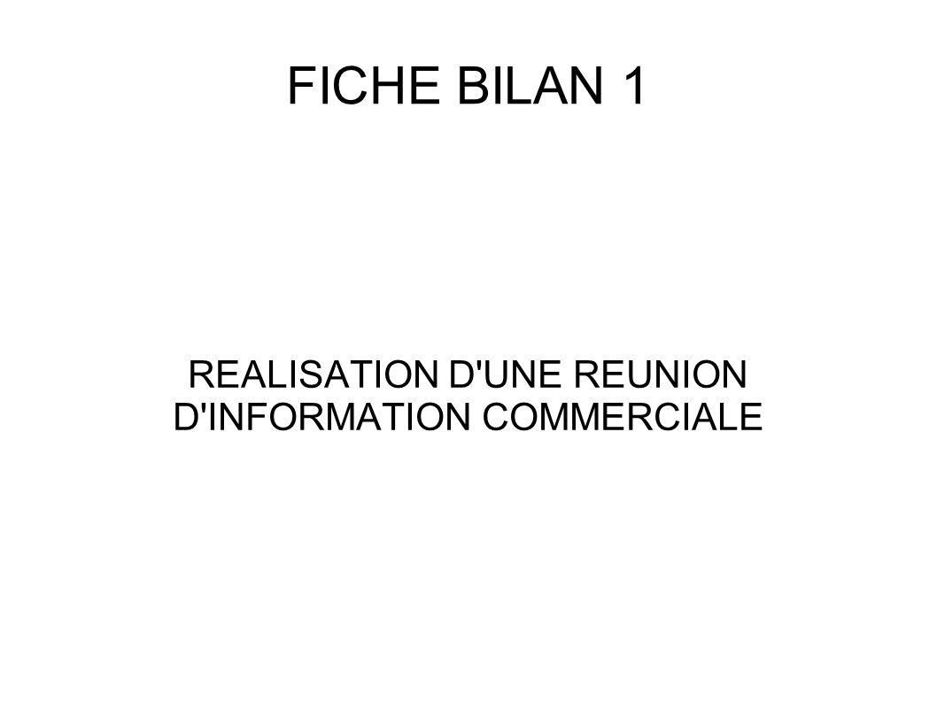 FICHE BILAN 1 REALISATION D'UNE REUNION D'INFORMATION COMMERCIALE
