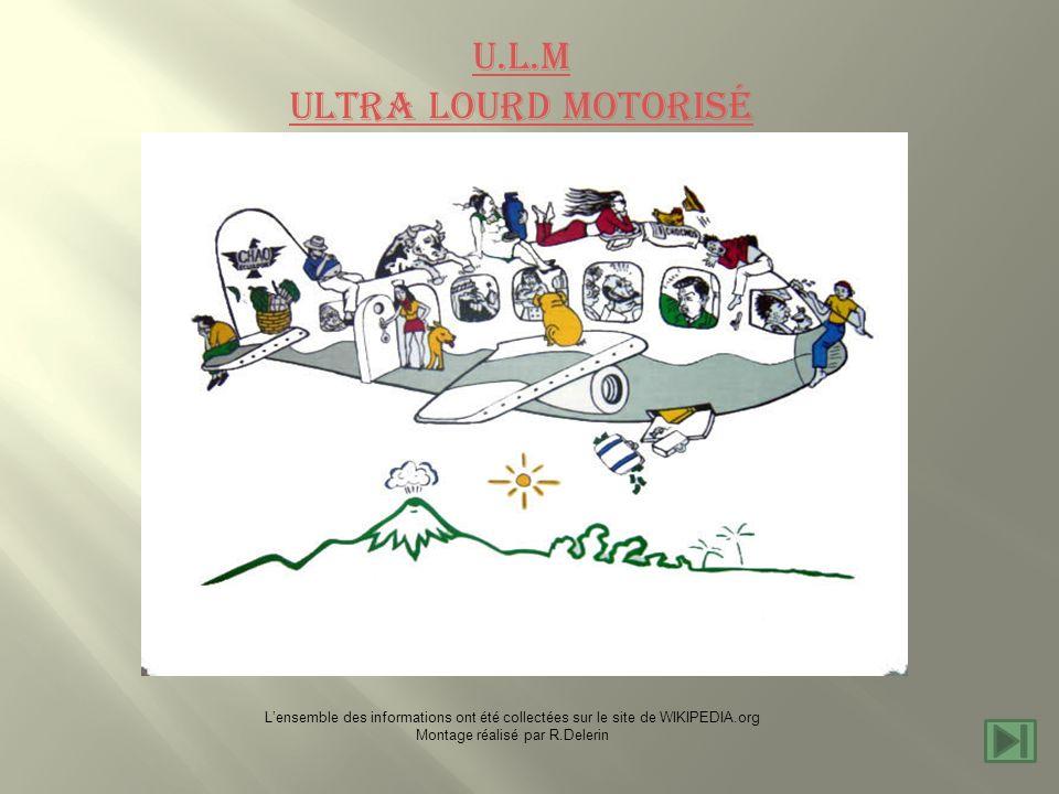 U.L.M Ultra Lourd Motorisé Lensemble des informations ont été collectées sur le site de WIKIPEDIA.org Montage réalisé par R.Delerin