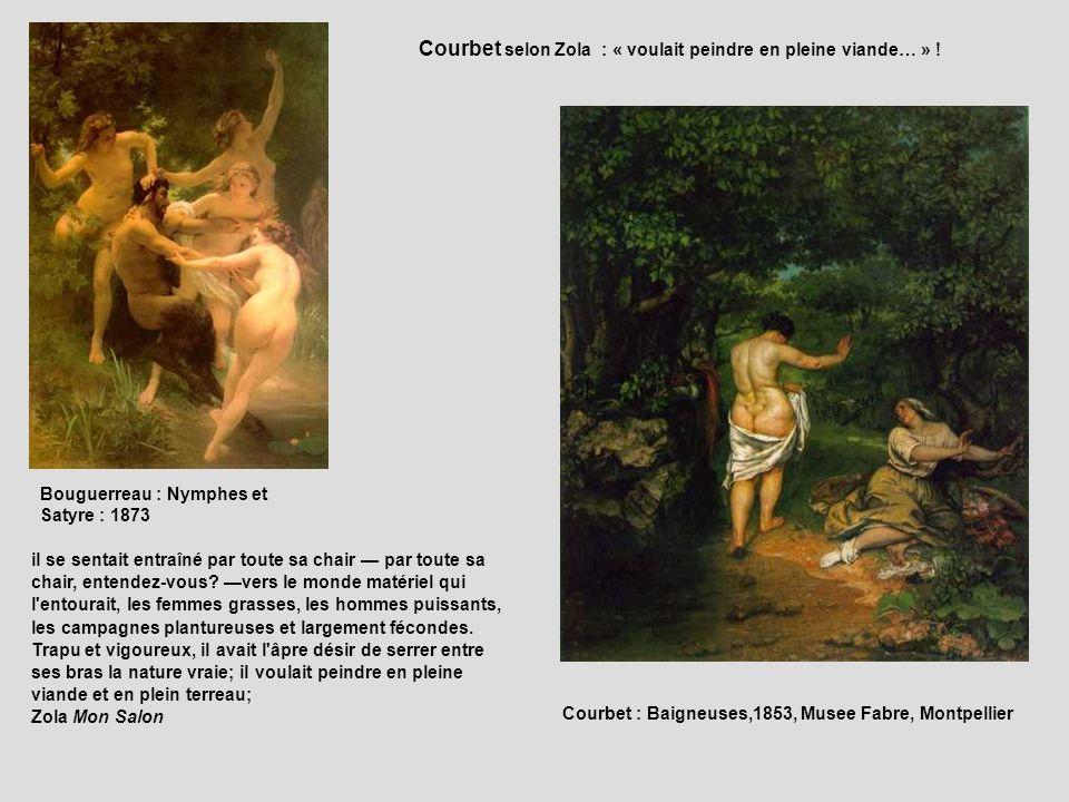 Bouguerreau : Nymphes et Satyre : 1873 Courbet selon Zola : « voulait peindre en pleine viande… » ! il se sentait entraîné par toute sa chair par tout