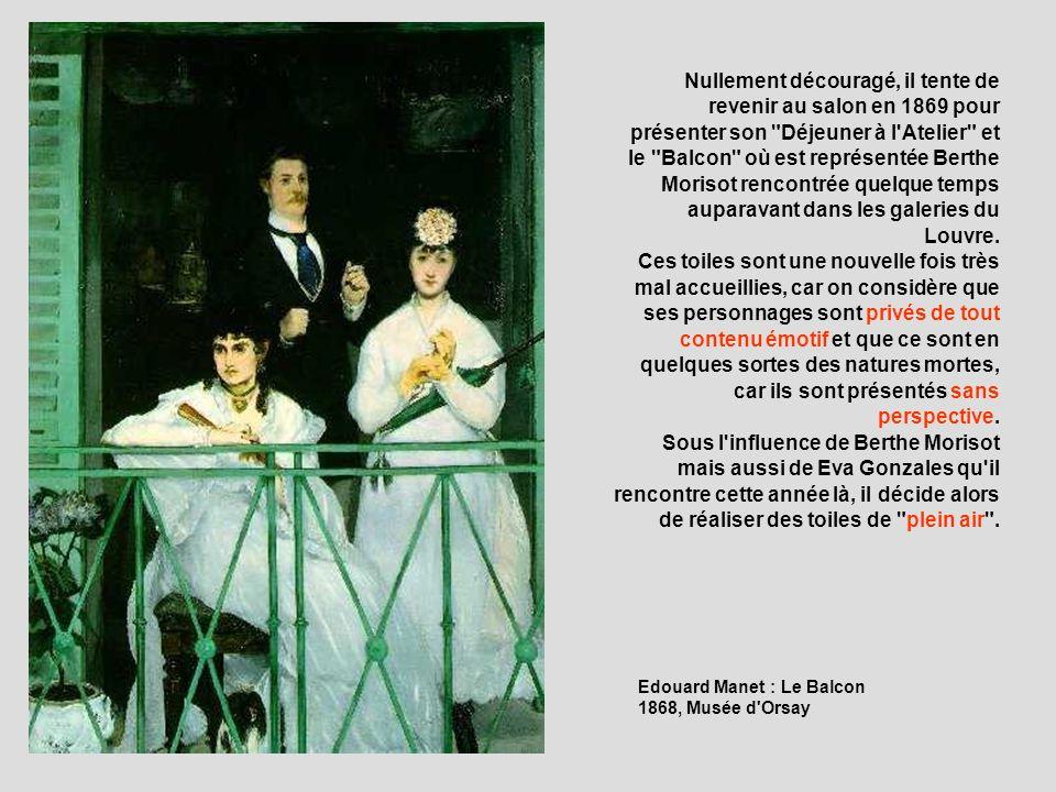 Edouard Manet : Le Balcon 1868, Musée d'Orsay Nullement découragé, il tente de revenir au salon en 1869 pour présenter son