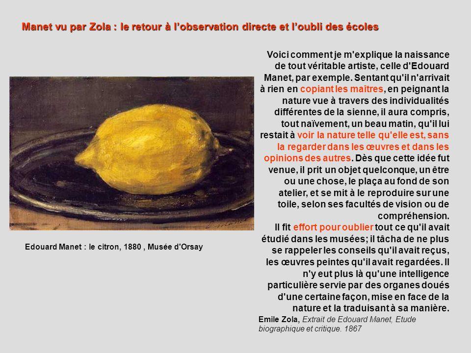 Voici comment je m'explique la naissance de tout véritable artiste, celle d'Edouard Manet, par exemple. Sentant qu'il n'arrivait à rien en copiant les