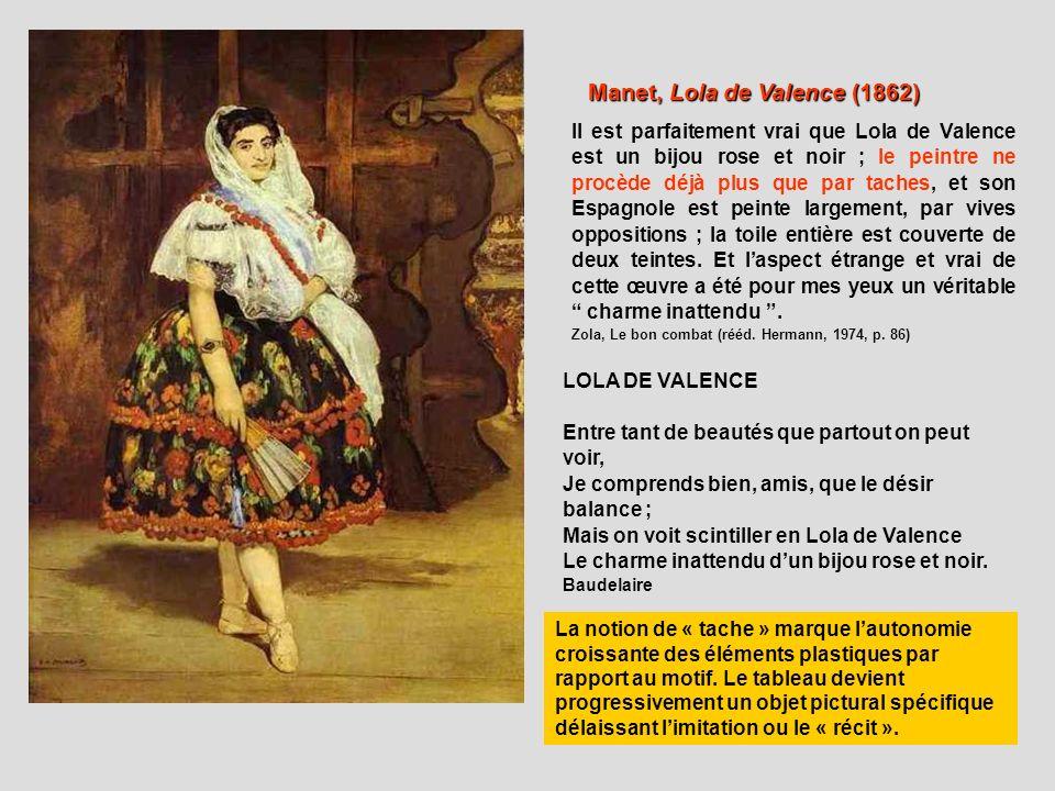 Manet, Lola de Valence (1862) LOLA DE VALENCE Entre tant de beautés que partout on peut voir, Je comprends bien, amis, que le désir balance ; Mais on