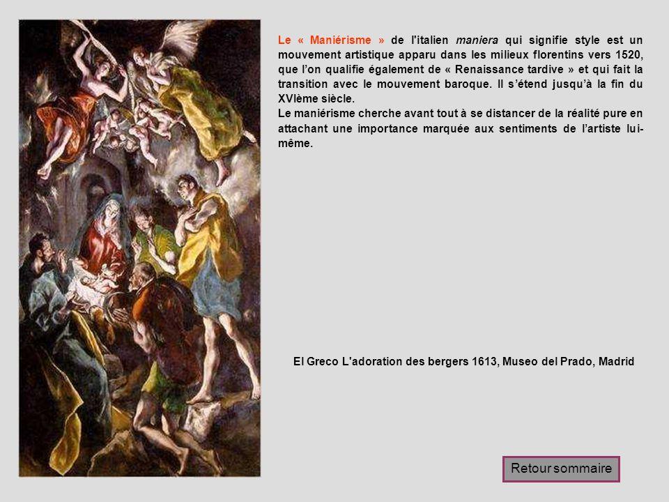 El Greco L'adoration des bergers 1613, Museo del Prado, Madrid Le « Maniérisme » de l'italien maniera qui signifie style est un mouvement artistique a