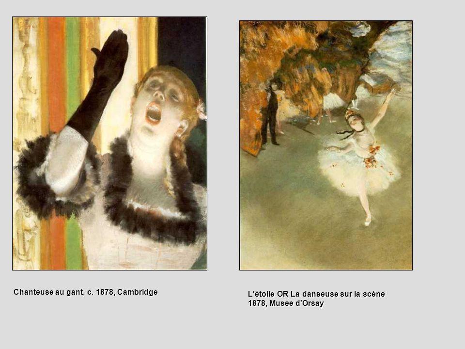 Chanteuse au gant, c. 1878, Cambridge L'étoile OR La danseuse sur la scène 1878, Musee d'Orsay