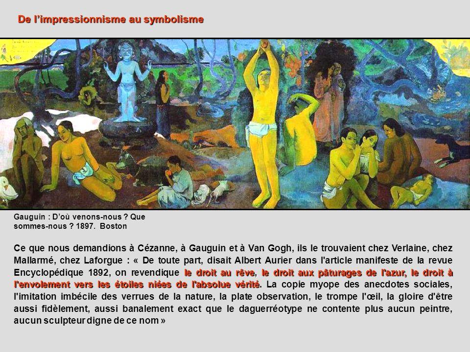 le droit au rêve, le droit aux pâturages de l'azur, le droit à l'envolement vers les étoiles niées de l'absolue vérité Ce que nous demandions à Cézann