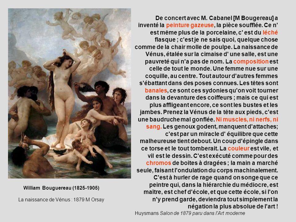 De concert avec M. Cabanel [M Bougereau] a inventé la peinture gazeuse, la pièce soufflée. Ce n' est même plus de la porcelaine, c' est du léché flasq