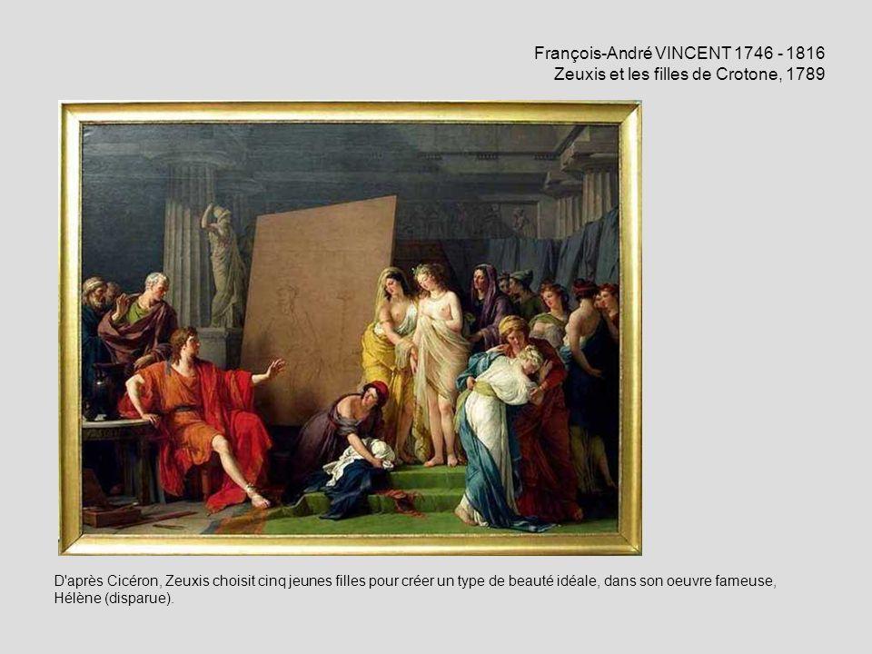 François-André VINCENT 1746 - 1816 Zeuxis et les filles de Crotone, 1789 D'après Cicéron, Zeuxis choisit cinq jeunes filles pour créer un type de beau