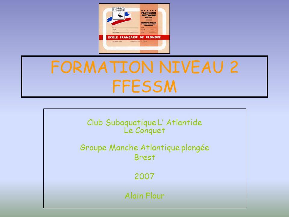 FORMATION NIVEAU 2 FFESSM Club Subaquatique L Atlantide Le Conquet Groupe Manche Atlantique plongée Brest 2007 Alain Flour