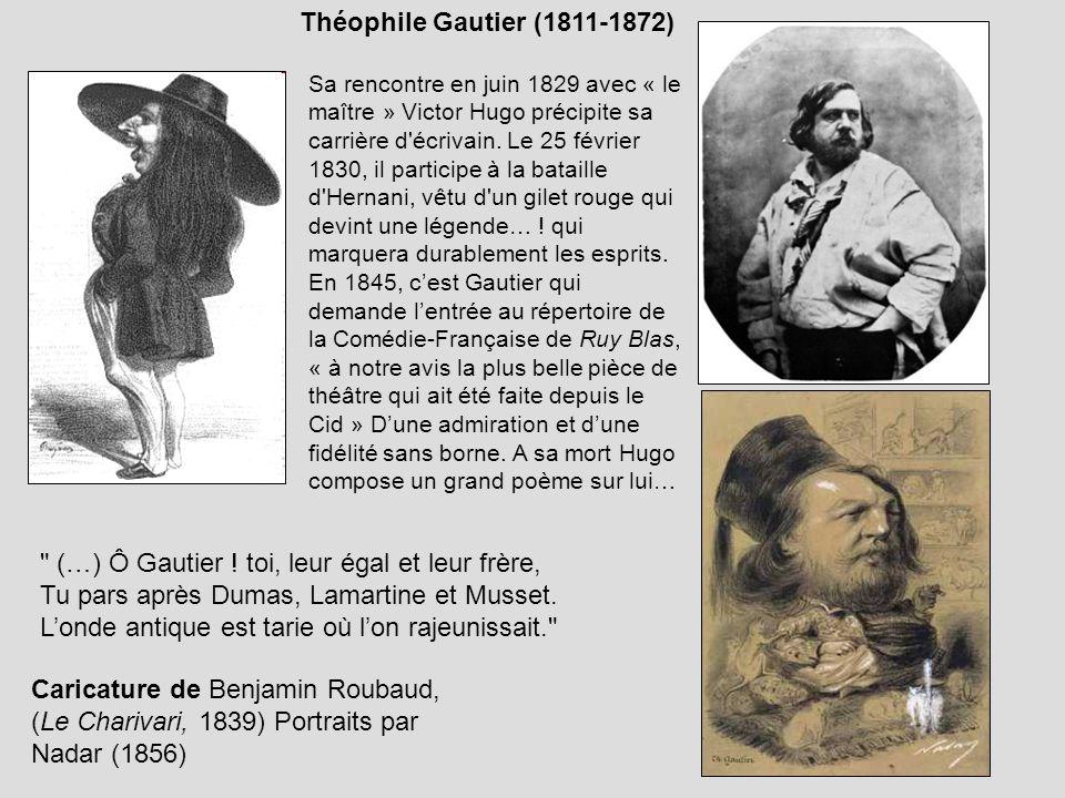Théophile Gautier (1811-1872) Caricature de Benjamin Roubaud, (Le Charivari, 1839) Portraits par Nadar (1856) Sa rencontre en juin 1829 avec « le maît