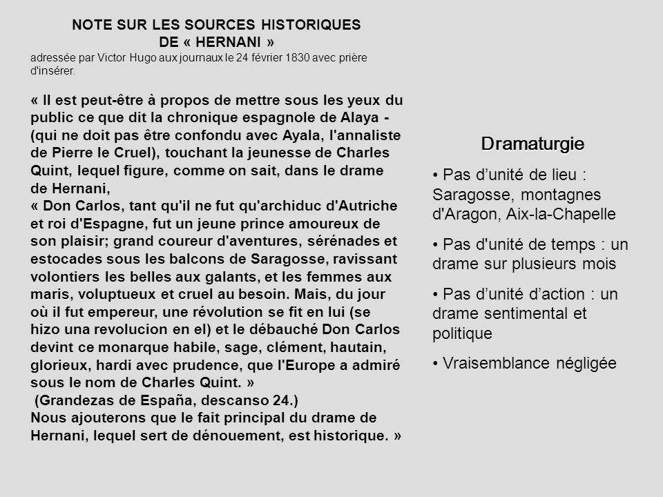 NOTE SUR LES SOURCES HISTORIQUES DE « HERNANI » adressée par Victor Hugo aux journaux le 24 février 1830 avec prière d'insérer. « Il est peut-être à p